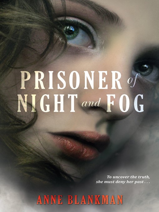 Title details for Prisoner of Night and Fog by Anne Blankman - Available