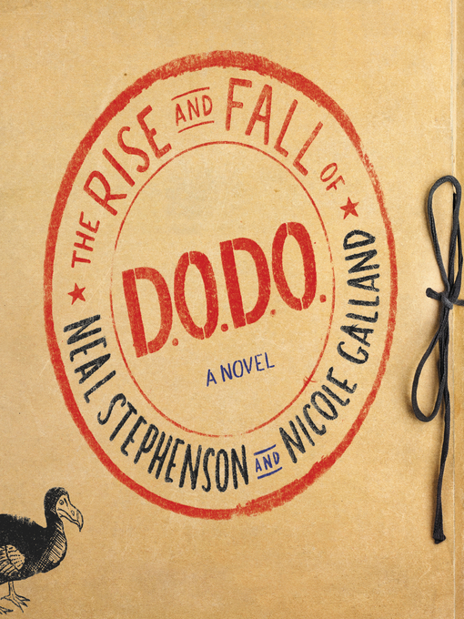 Title details for The Rise and Fall of D.O.D.O. by Neal Stephenson - Available