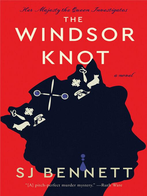 Title details for The Windsor Knot by SJ Bennett - Wait list
