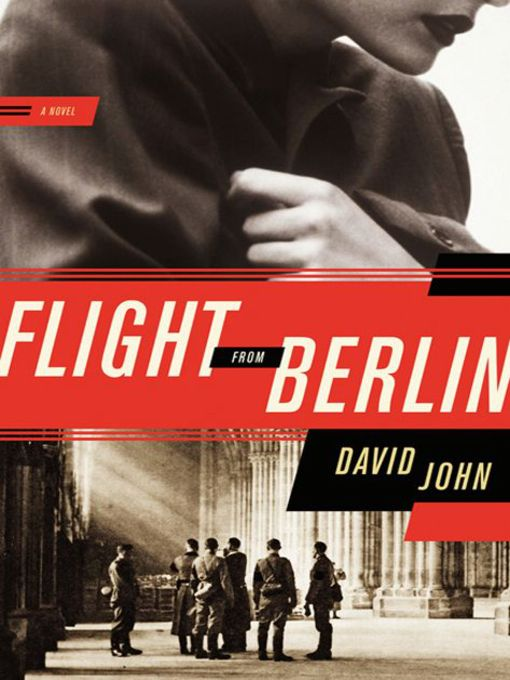 Title details for Flight from Berlin by David John - Available