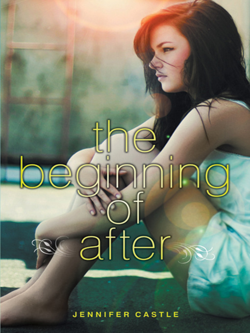 Title details for The Beginning of After by Jennifer Castle - Available