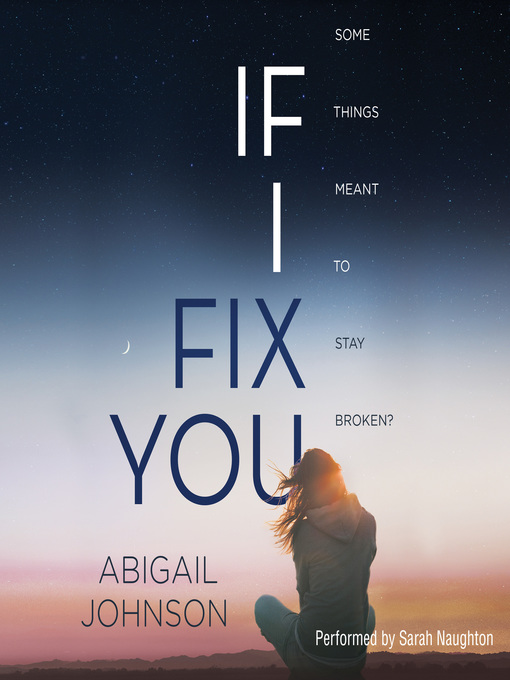 Title details for If I Fix You by Abigail Johnson - Available