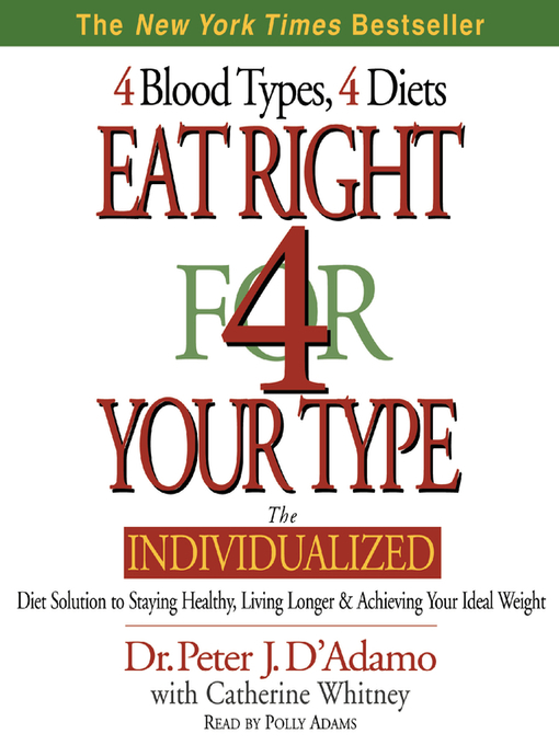 Title details for Eat Right 4 Your Type by Peter D'adamo - Available