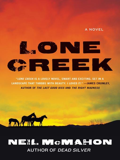 Title details for Lone Creek by Neil McMahon - Wait list
