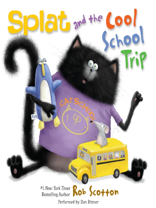 Title details for Splat and the Cool School Trip by Rob Scotton - Available