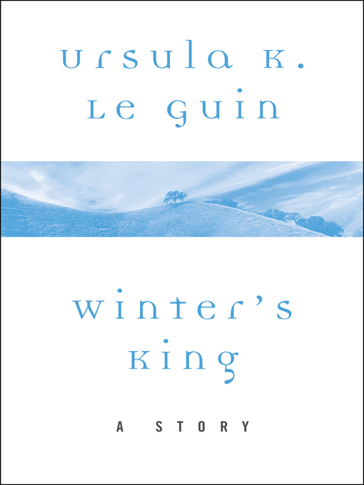 Title details for Winter's King by Ursula K. Le Guin - Available