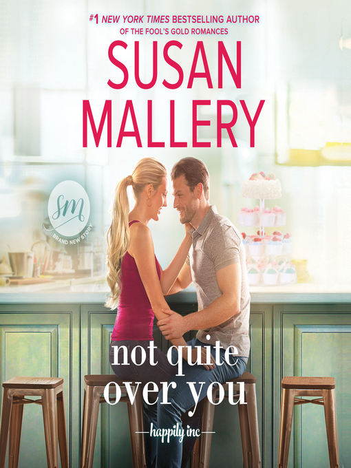 Title details for Not Quite Over You by Susan Mallery - Wait list