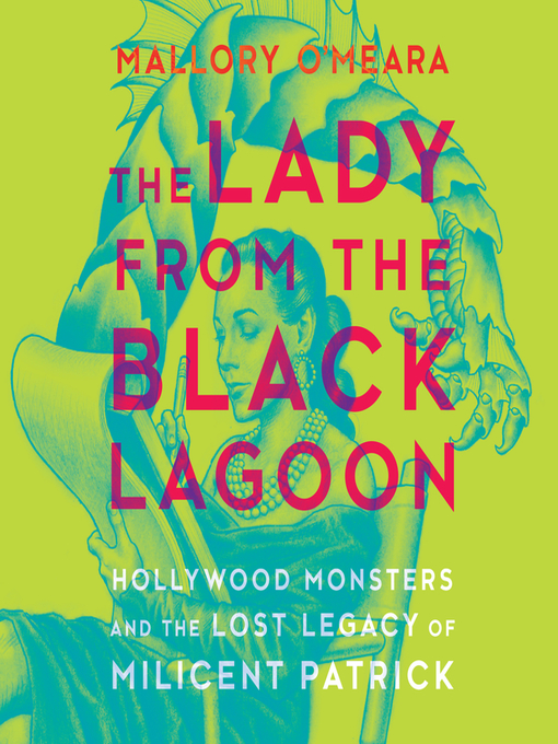Title details for The Lady from the Black Lagoon by Mallory O'Meara - Available