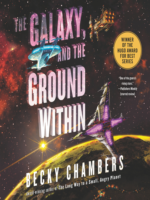Title details for The Galaxy, and the Ground Within by Becky Chambers - Wait list