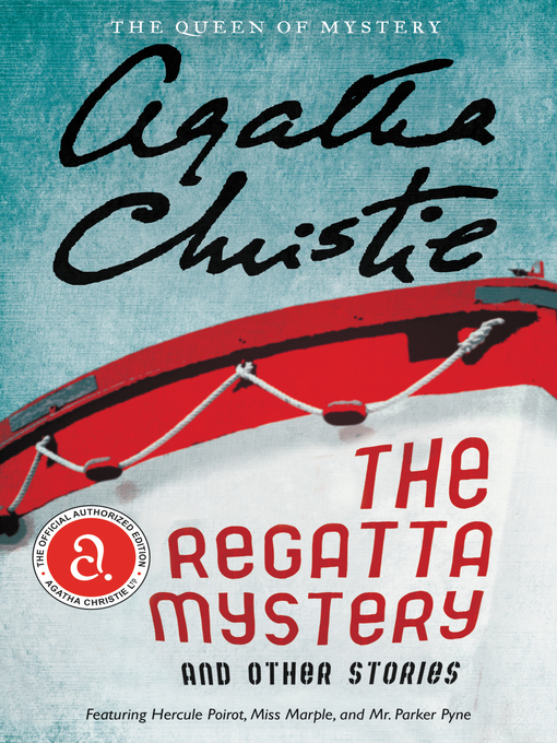 Title details for The Regatta Mystery And Other Stories by Agatha Christie - Wait list