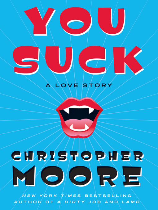 Title details for You Suck: A Love Story by Christopher Moore - Available