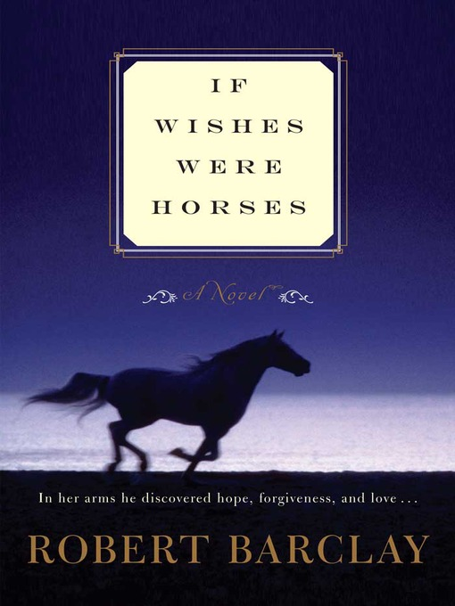 Title details for If Wishes Were Horses by Robert Barclay - Available