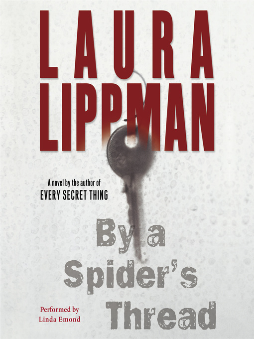 Title details for By a Spider's Thread by Laura Lippman - Available