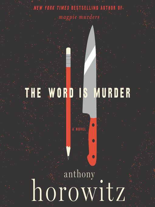 Title details for The Word is Murder by Anthony Horowitz - Wait list