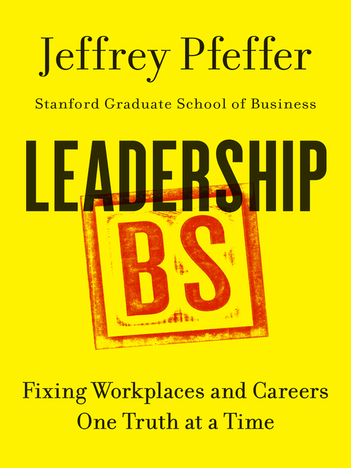 Title details for Leadership BS by Jeffrey Pfeffer - Available