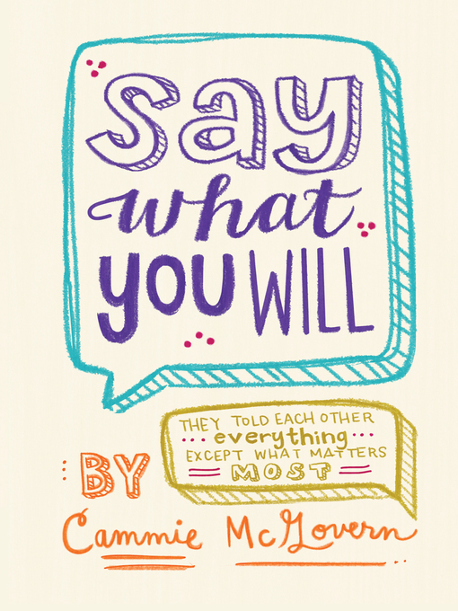 Title details for Say What You Will by Cammie McGovern - Available