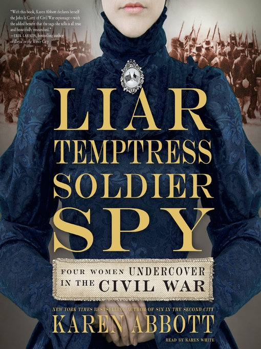 Title details for Liar, Temptress, Soldier, Spy by Karen Abbott - Wait list