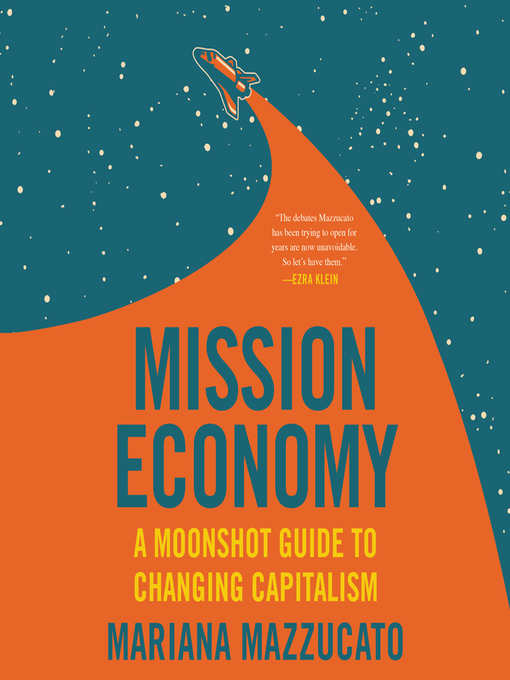 Title details for Mission Economy by Mariana Mazzucato - Available