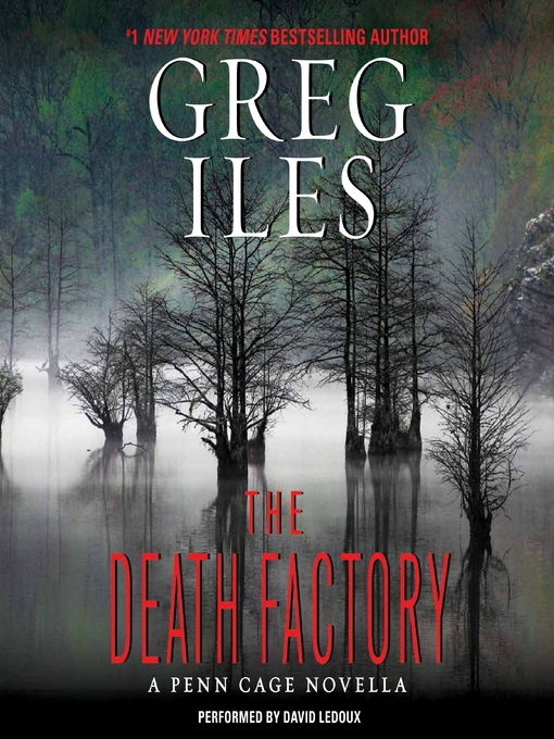 Title details for The Death Factory by Greg Iles - Available