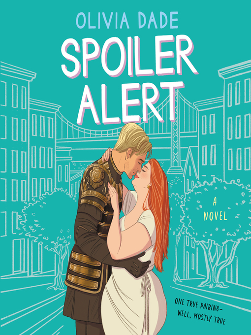Title details for Spoiler Alert by Olivia Dade - Wait list