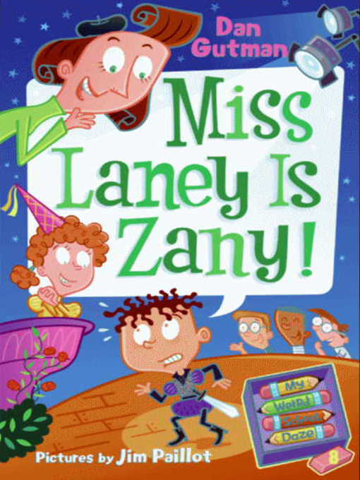 Title details for Miss Laney Is Zany! by Dan Gutman - Available