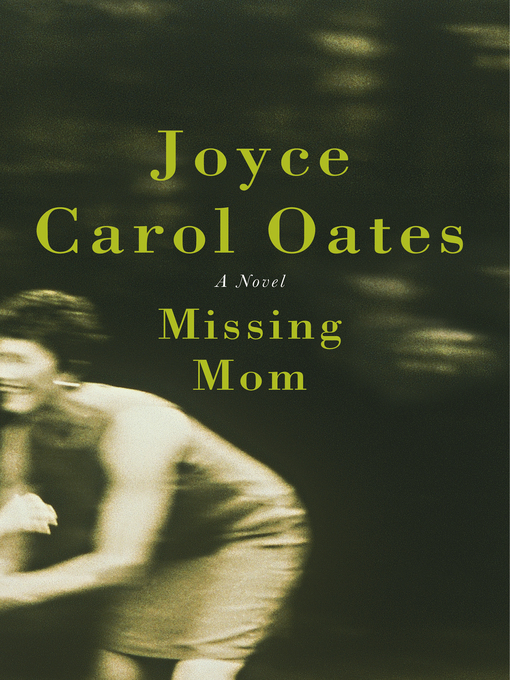 Title details for Missing Mom by Joyce Carol Oates - Wait list