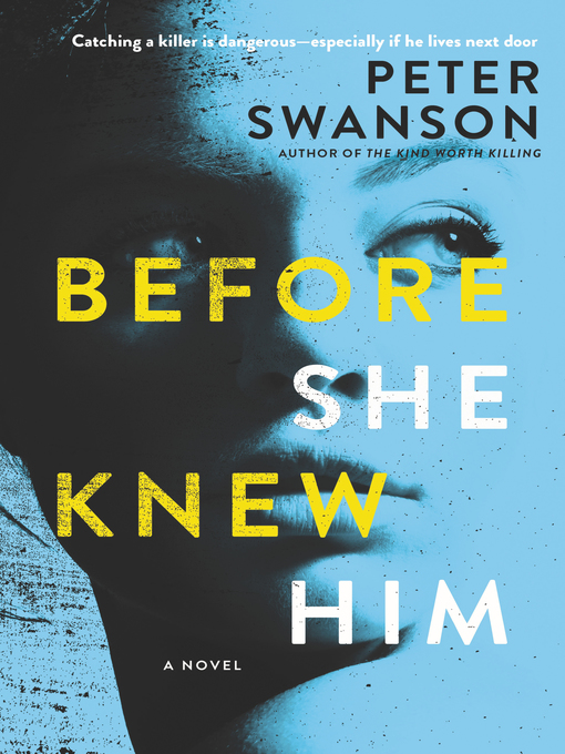 Title details for Before She Knew Him by Peter Swanson - Wait list