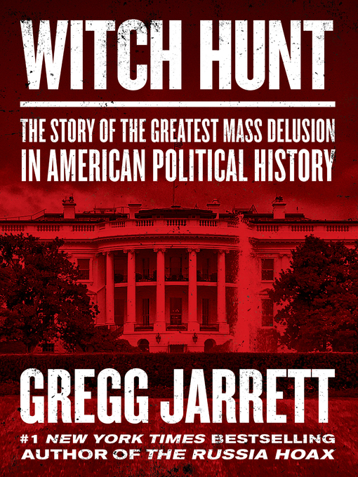 Title details for Witch Hunt by Gregg Jarrett - Available