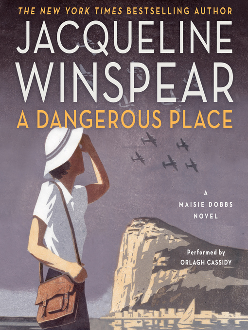 Title details for A Dangerous Place by Jacqueline Winspear - Wait list
