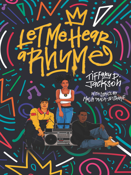 Title details for Let Me Hear a Rhyme by Tiffany D. Jackson - Available
