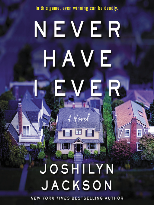 Title details for Never Have I Ever by Joshilyn Jackson - Wait list