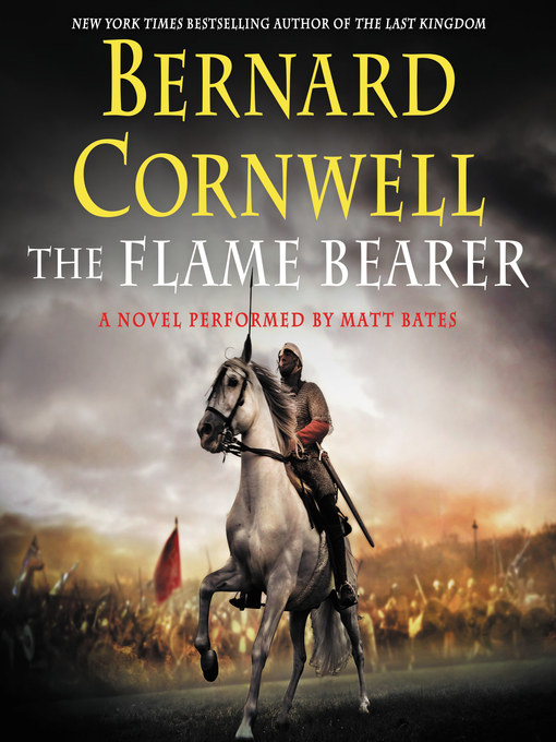 Title details for The Flame Bearer by Bernard Cornwell - Wait list