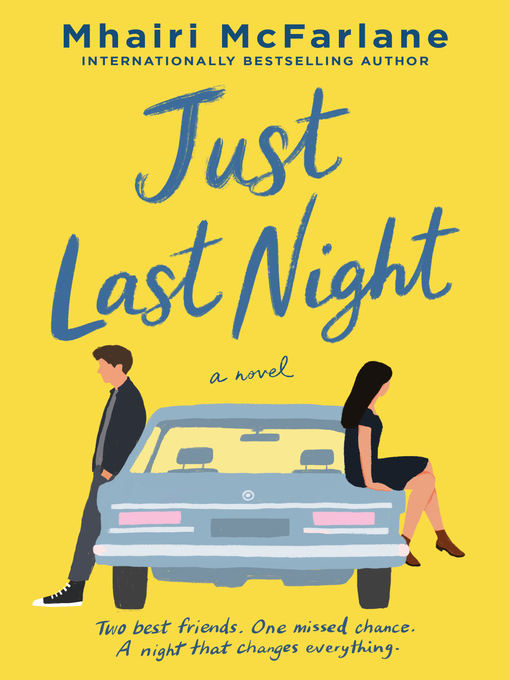Title details for Just Last Night by Mhairi McFarlane - Wait list