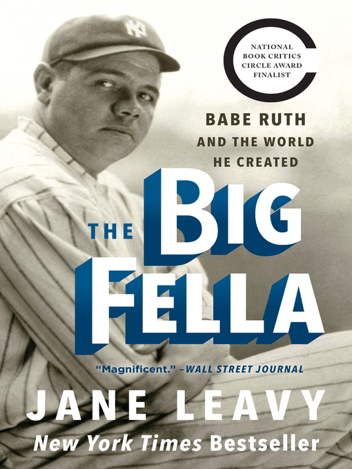 Title details for The Big Fella by Jane Leavy - Available