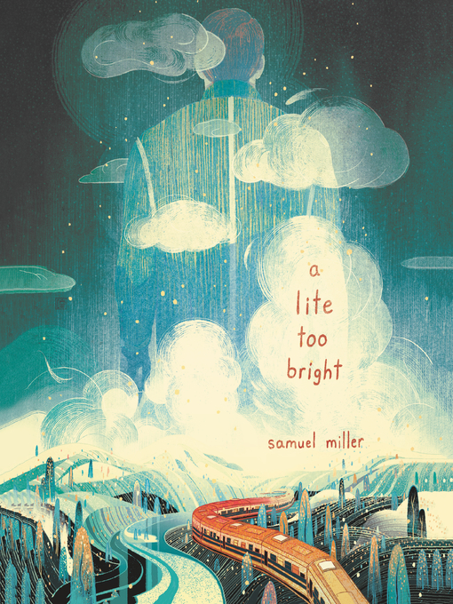 Title details for A Lite Too Bright by Samuel Miller - Wait list