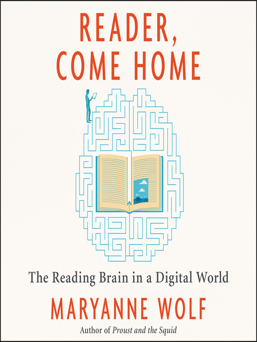 Title details for Reader, Come Home by Maryanne Wolf - Available
