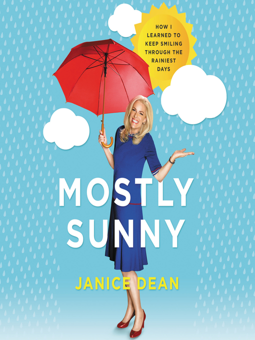 Title details for Mostly Sunny by Janice Dean - Available
