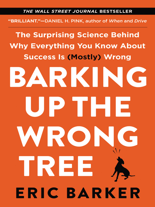 Title details for Barking Up the Wrong Tree by Eric Barker - Wait list