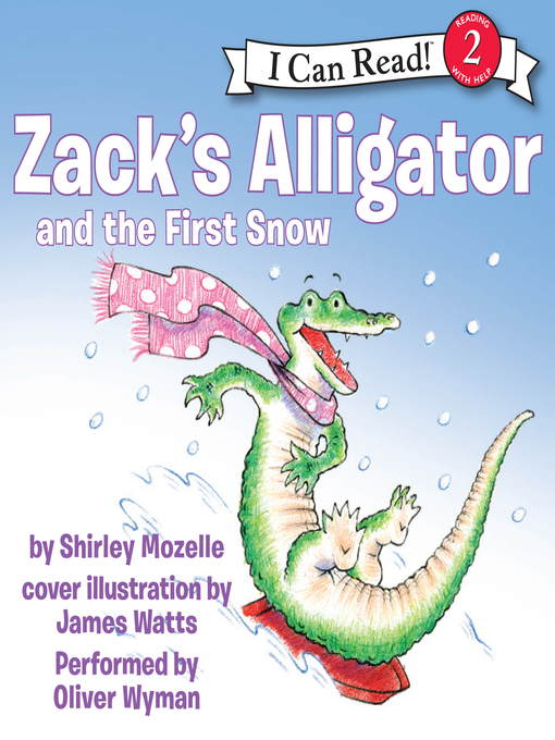 Title details for Zack's Alligator and the First Snow by Shirley Mozelle - Available