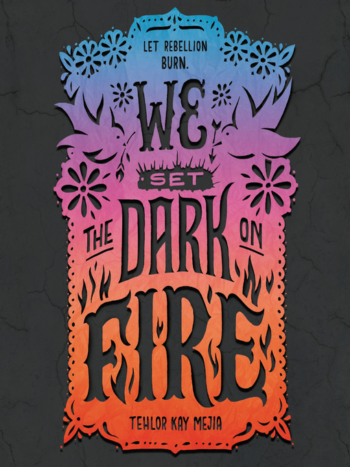 Title details for We Set the Dark on Fire by Tehlor Kay Mejia - Wait list
