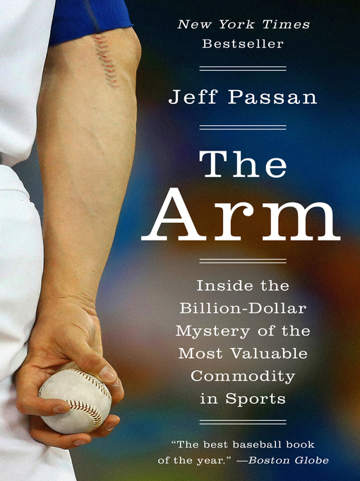 Title details for The Arm by Jeff Passan - Available