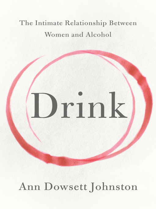 Title details for Drink by Ann Dowsett Johnston - Available