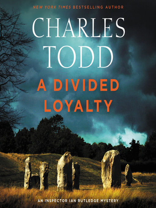 Title details for A Divided Loyalty by Charles Todd - Wait list