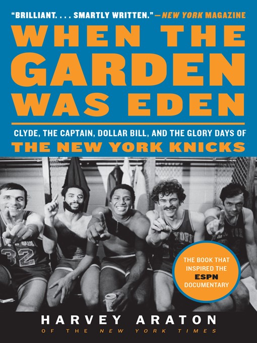 Title details for When the Garden Was Eden by Harvey Araton - Available