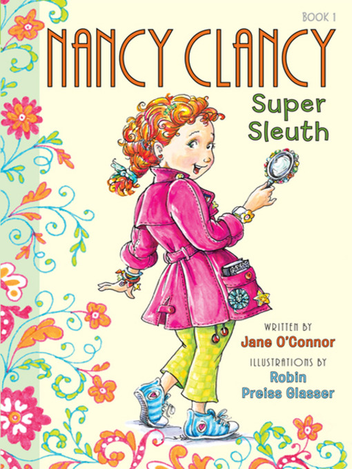 Title details for Nancy Clancy, Super Sleuth by Jane O'Connor - Wait list