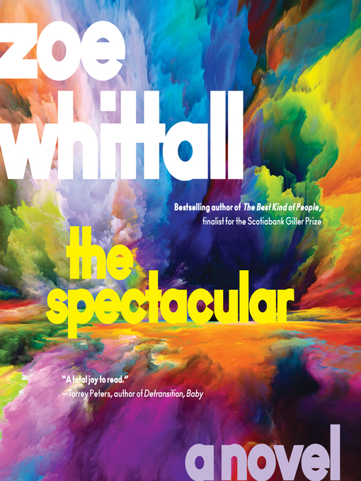 Title details for The Spectacular by Zoe Whittall - Wait list
