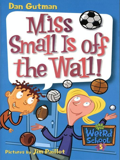 Title details for Miss Small Is off the Wall! by Dan Gutman - Wait list