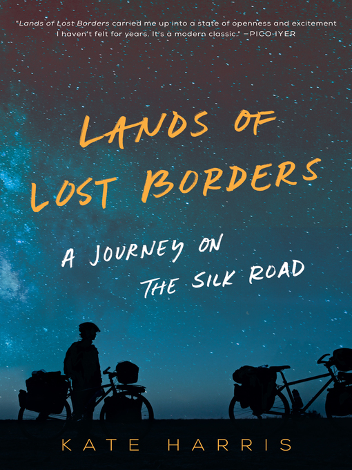 Title details for Lands of Lost Borders by Kate Harris - Available