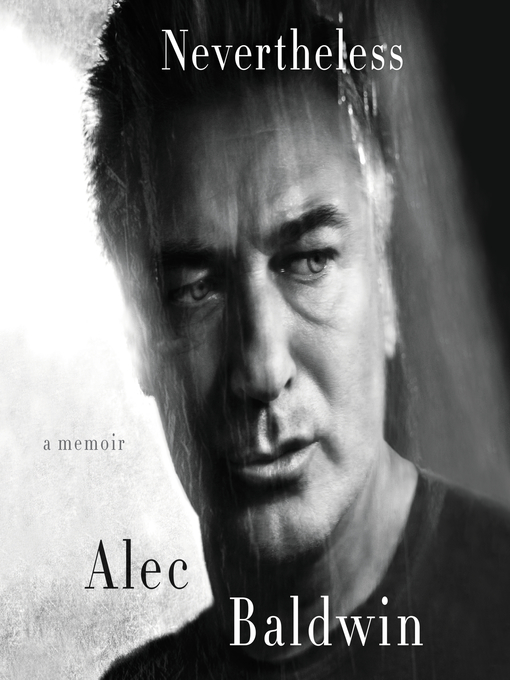 Title details for Nevertheless by Alec Baldwin - Available