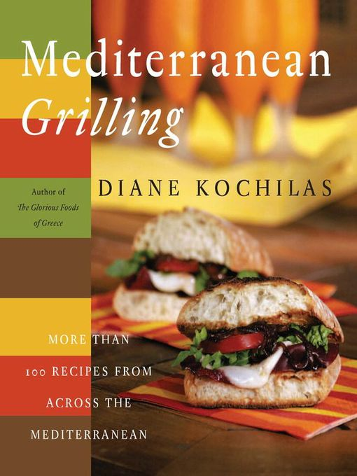 Title details for Mediterranean Grilling by Diane Kochilas - Available